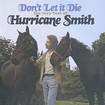 Don't Let It Die: The Very Best of Hurricane Smith