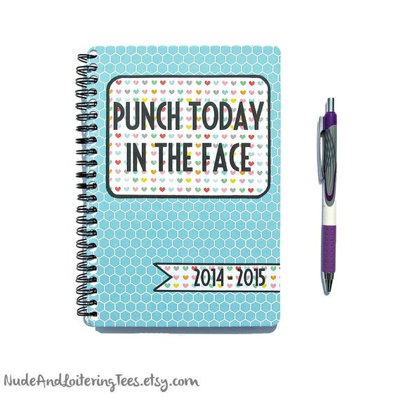 Daily Planner 2015 2016 - Punch Today In the Face - Weekly Monthly ...