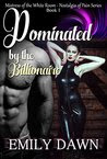 Dominated by the Billionaire - Mistress of the White Room Nostalgia of Pain Romance Series