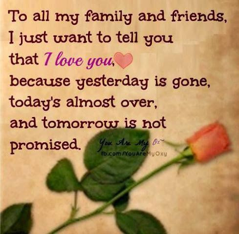 To All My Family And Friends I Just Want To Tell You That I Love