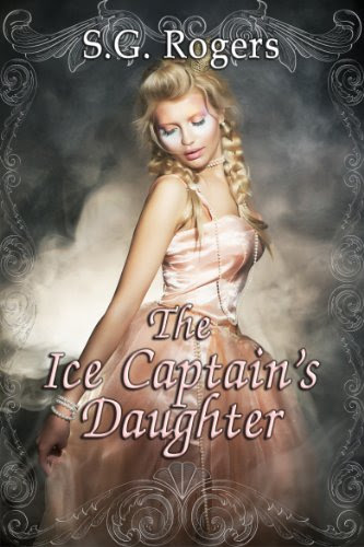 The Ice Captain's Daughter by S.G. Rogers