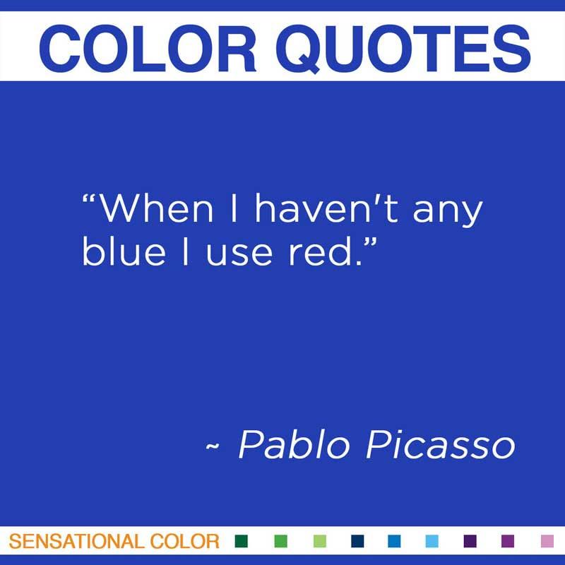 Quotes About Color By Pablo Picasso Sensational Color