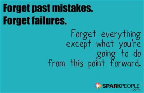 Quotes Forgetting Past Mistakes