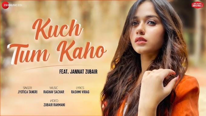 Kuch Tum Kaho- Jannat Zubair/Jyotica Tangri Lyrics