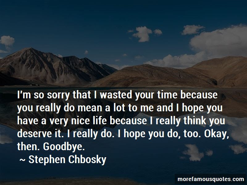 I Hope You Have A Nice Life Quotes Top 8 Quotes About I Hope You