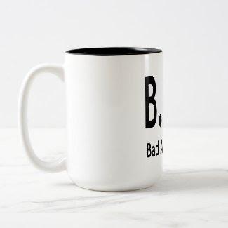 B.A.D. mug