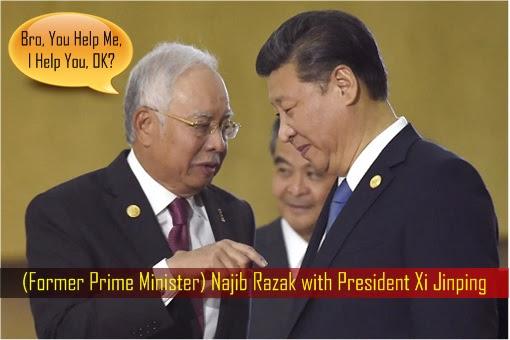 Najib Razak with President Xi Jinping - You Help Me, I Help You
