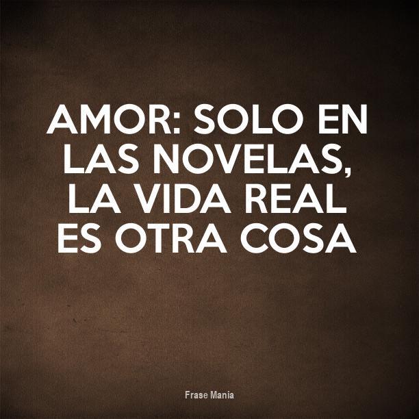 Cartel Para Amor Solo En Las Novelas La Vida Real Es Otra Cosa