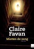 Miettes de sang par Claire Favan