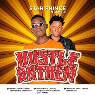 [BangHitz] Download Mp3: Star Prince ft. Jimkid – Hustle Anthem