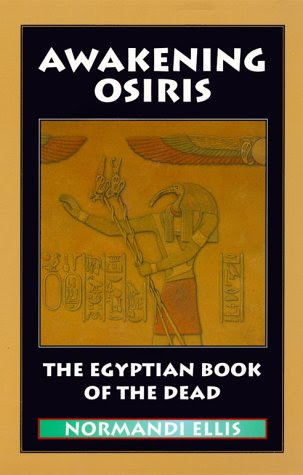 Excerpts From The Egyptian Book Of The Dead