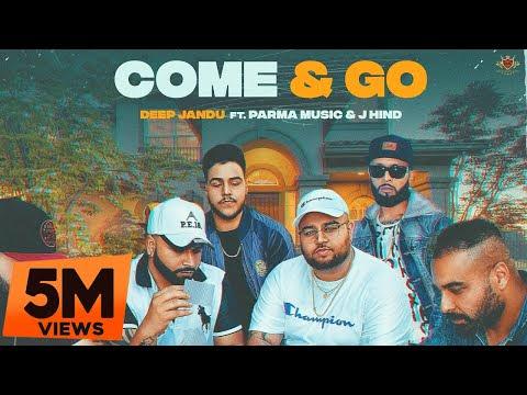 DEEP JANDU : COME & GO [Official Video] Ft. Parma Music   J Hind   RMG   Latest Punjabi Song 2020
