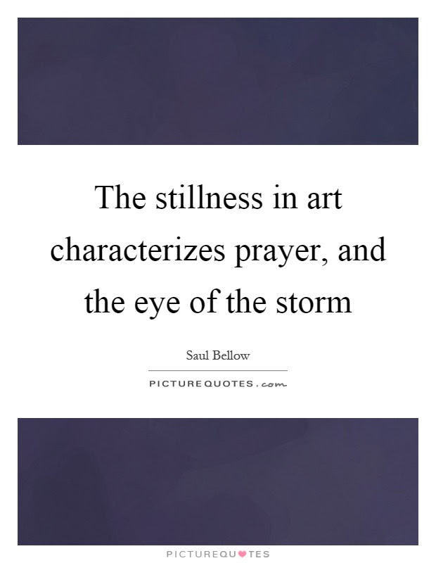 The Stillness In Art Characterizes Prayer And The Eye Of The