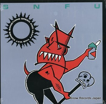 SNFU something green and leafy this way comes