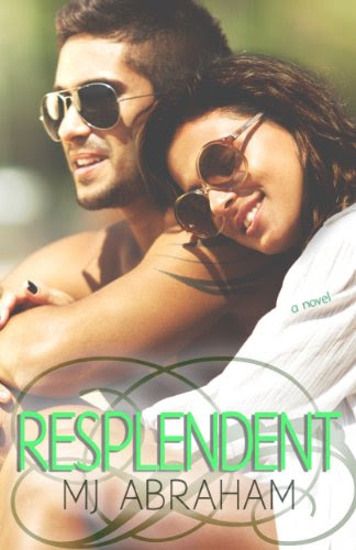Resplendent (A Second Chance) by MJ Abraham