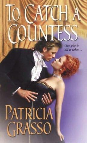 book cover of   To Catch a Countess    (Douglas Trilogy, book 3)  by  Patricia Grasso