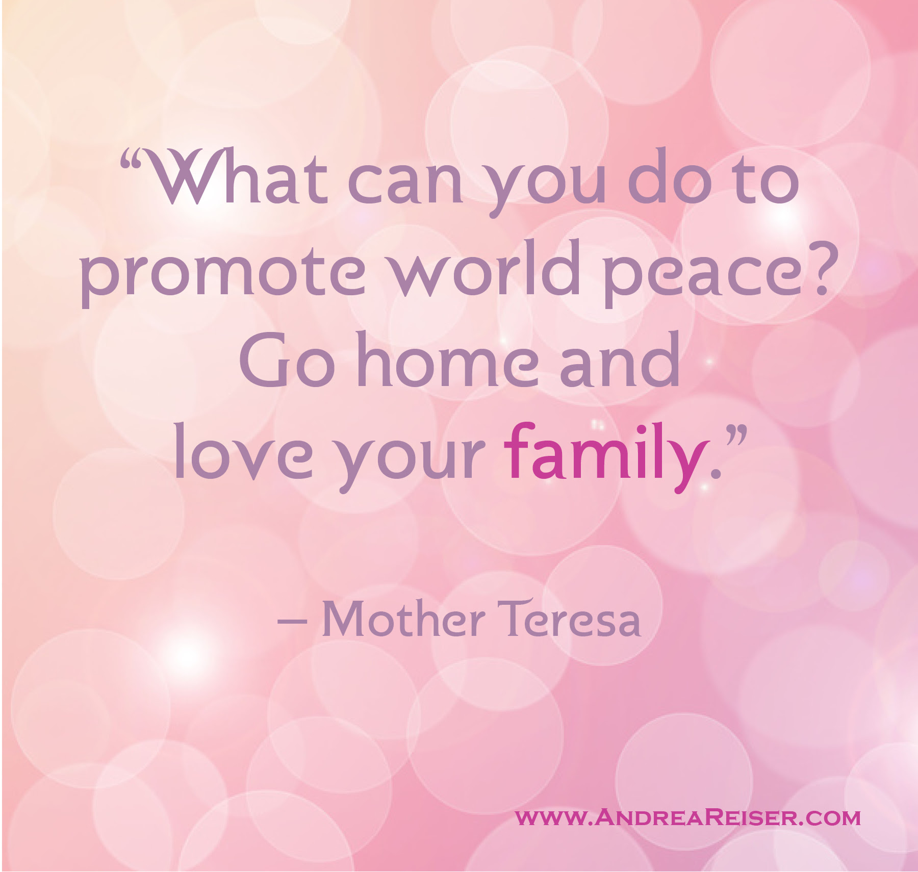 "Love Your Family"" Andrea Reiser"