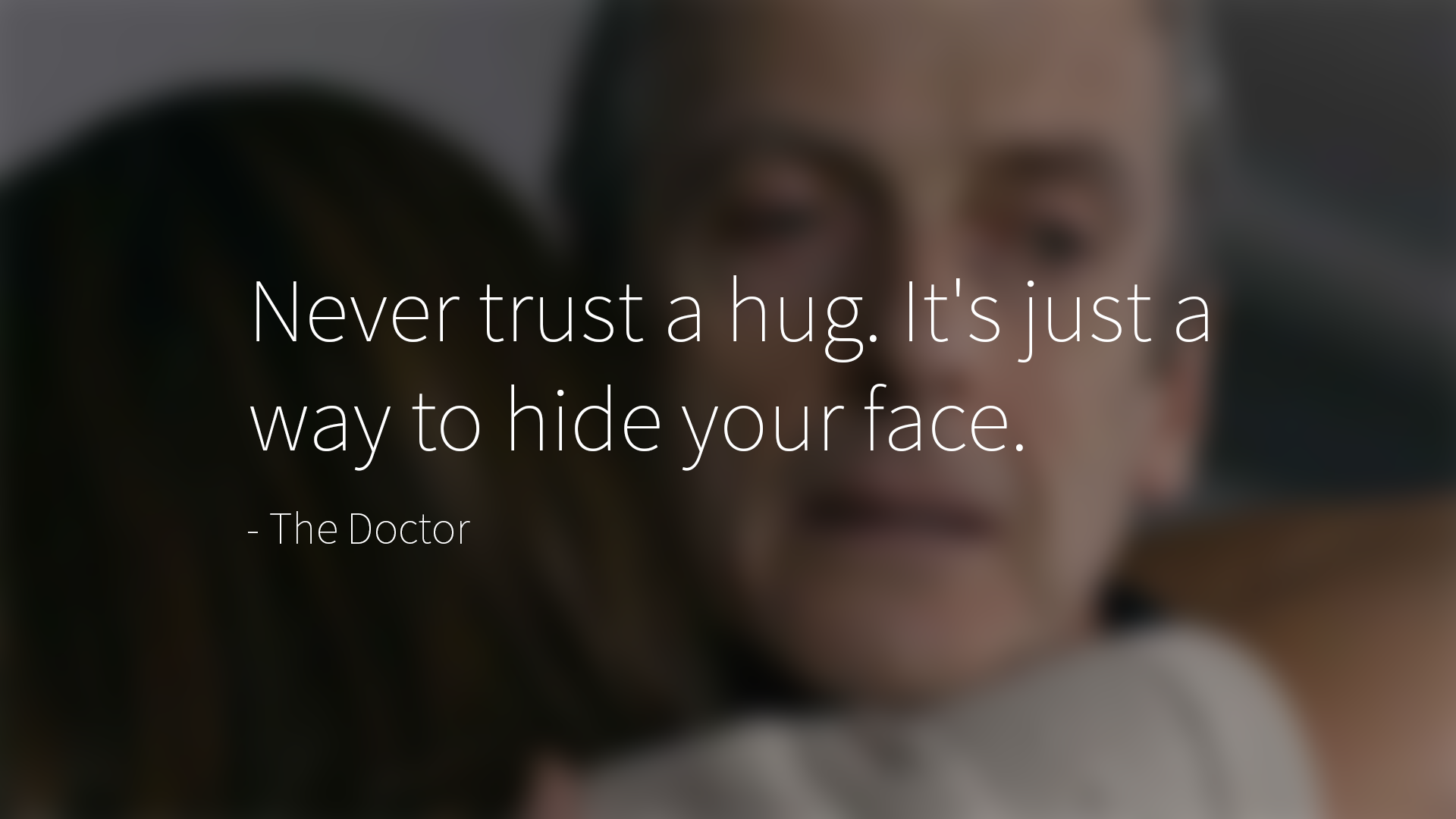 Oc 1920x1080 Never Trust A Hug The Doctor Quotesporn