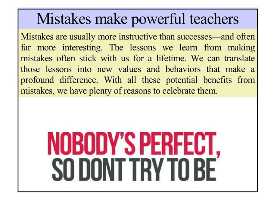 Mistakes Make Powerful Teachers Mistakes Are Usually More