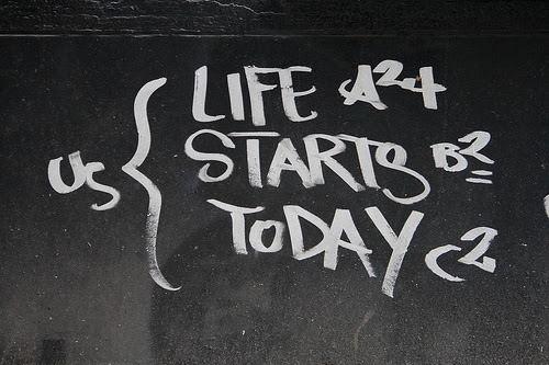 Life starts today