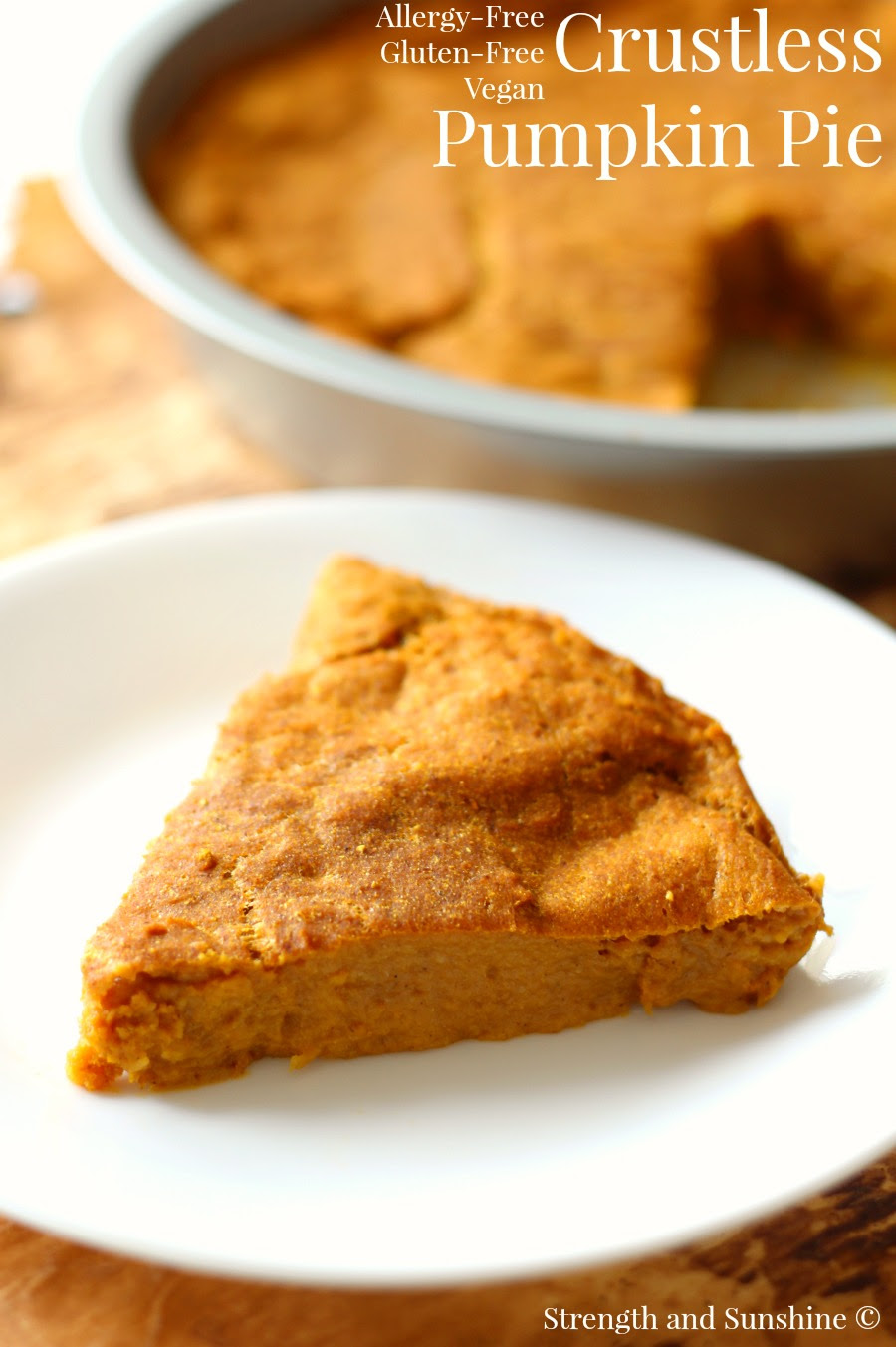 The healthiest, crustless Pumpkin Pie by Strength and Sunshine
