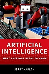 Artificial Intelligence: What Everyone Needs to Know by Jerry Kaplan — Book Review