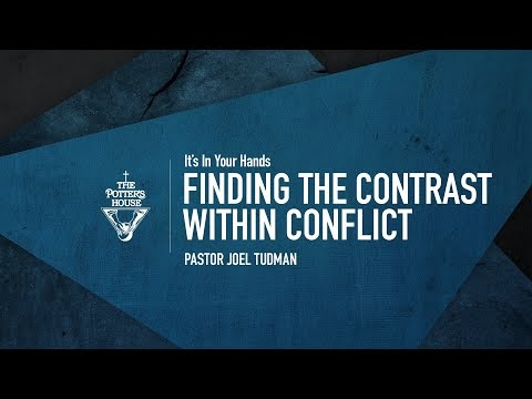 Finding The Contrast Within Conflict - Pastor Joel Tudman
