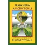 Frank Yerby: A Victim's Guilt (Frank Yerby)