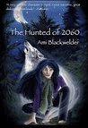 The Hunted of 2060 (The Saga of 2060, #1)
