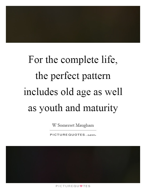 Age Maturity Quotes Sayings Age Maturity Picture Quotes