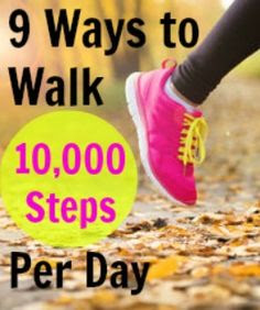 9 Ways to Get 10,000 Steps a Day - Big Ways to Boost Your Daily Activity