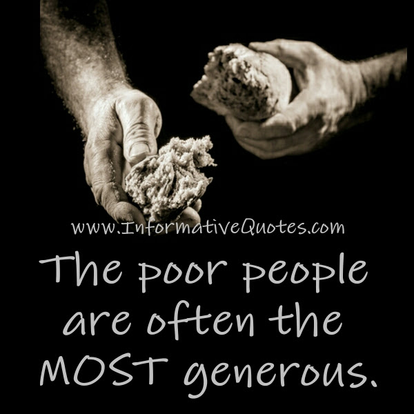 The Poor People Are Often The Most Generous Informative Quotes