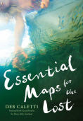 Title: Essential Maps for the Lost, Author: Deb Caletti