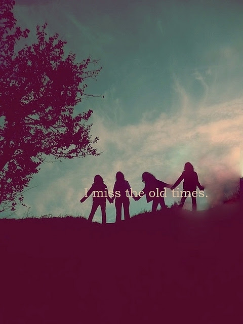 I Miss The Old Times Friendship Quote Quotespicturescom