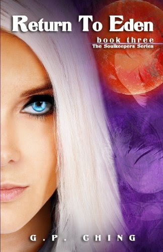 Return to Eden: The Soulkeepers Series (Volume 3) by G.P. Ching