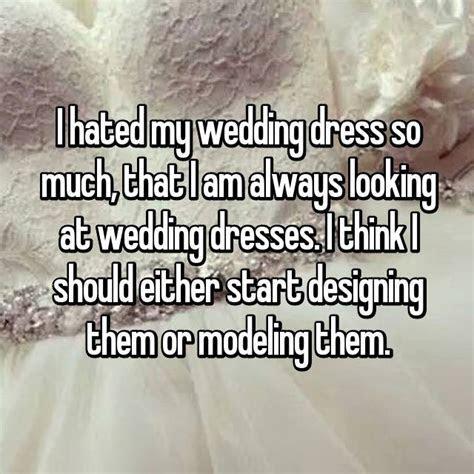"""I hate my wedding dress"""