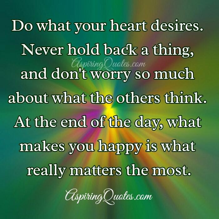 Do What Your Heart Desires Aspiring Quotes