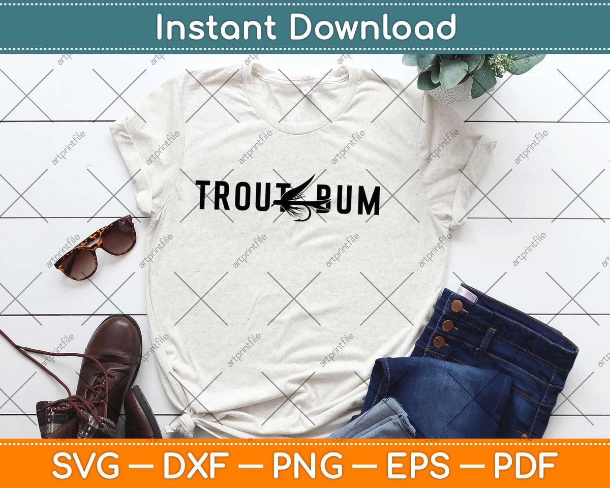 Download Trout Bum Fly Fishing Svg Png Design Digital Craft Cut File Instant Download Artprintfile