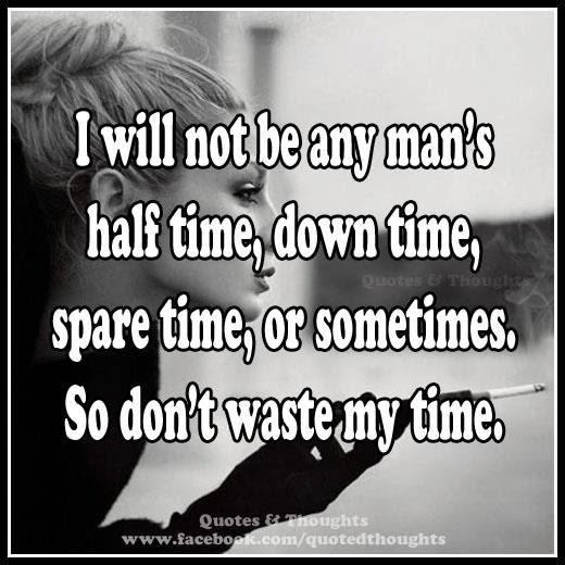 Dont Waste My Time Quote Quote Number 707621 Picture Quotes