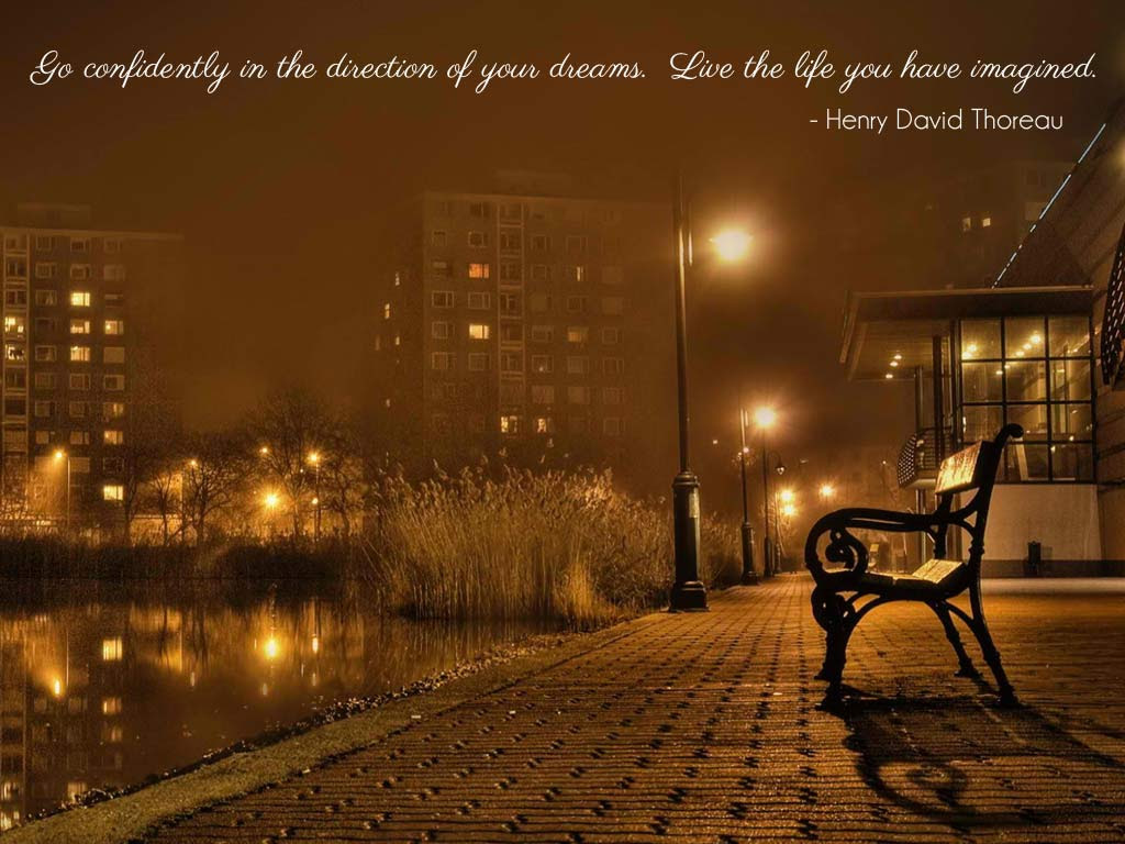 Go Confidently In The Direction Of Your Dreams Live The Life You