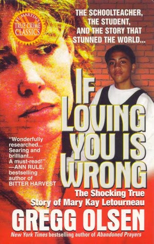 If Loving You Is Wrong: The Shocking True Story of Mary Kay Letourneau