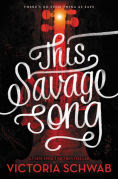 Title: This Savage Song (Monsters of Verity Series #1), Author: Victoria Schwab
