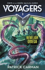 Rebelión Omega (Voyagers III) Patrick Carman