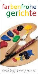 Blog-Event LXIX - Farbenfrohe Gerichte (Einsendeschluss 15. Juli 2011)