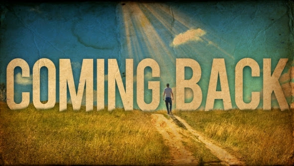 Image result for Coming back