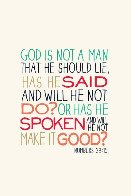 God Is Not A Man That He Should Lie Has He Said And Will He Not Do