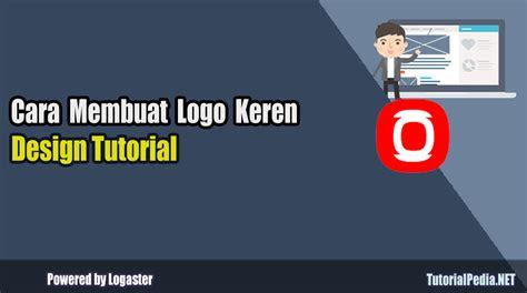 membuat logo keren  software tutorialpedia