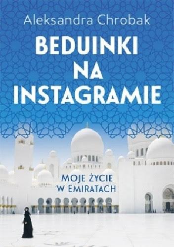Okładka książki Beduinki na Instagramie. Moje życie w Emiratach