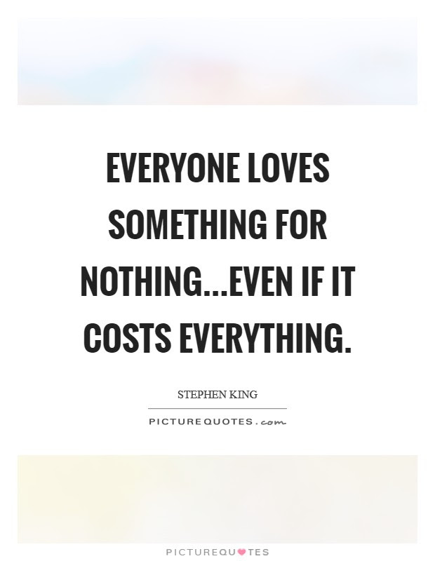 Everyone Loves Something For Nothingeven If It Costs Picture