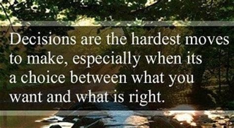 Making Hard Decisions Life Quotes